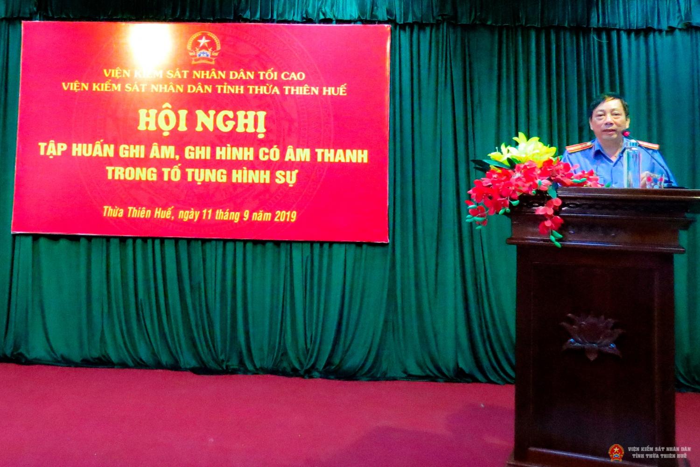 Viện KSND tỉnh Thừa Thiên Huế tập huấn về ghi âm, ghi hình có âm thanh trong hoạt động tố tụng hình sự